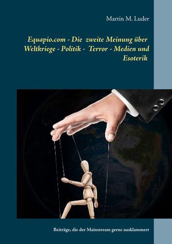 Equapio.com - Die zweite Meinung Über Weltkriege - Politik - Terror - Medien und Esoterik